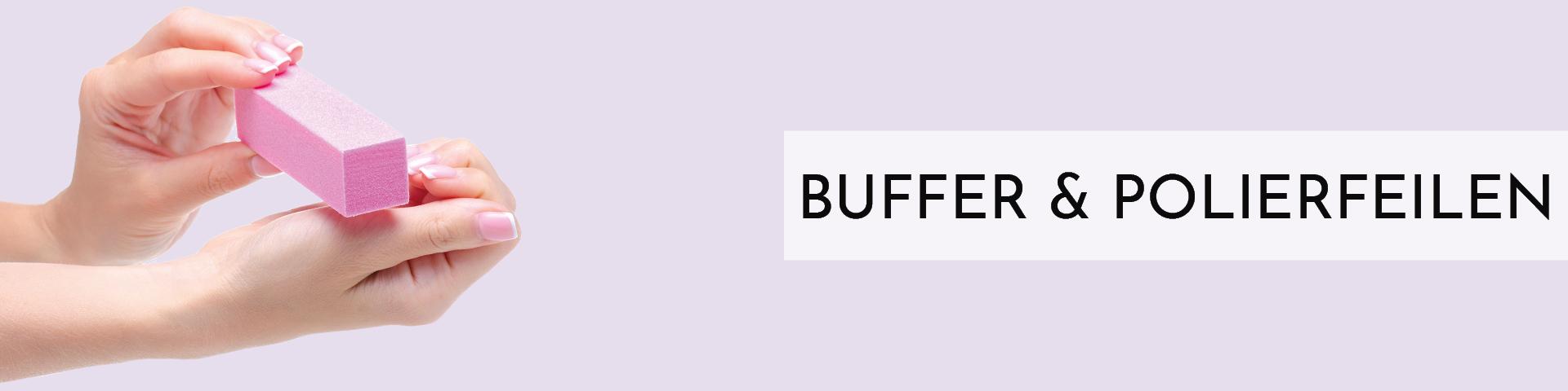 Buffer & Polierfeilen